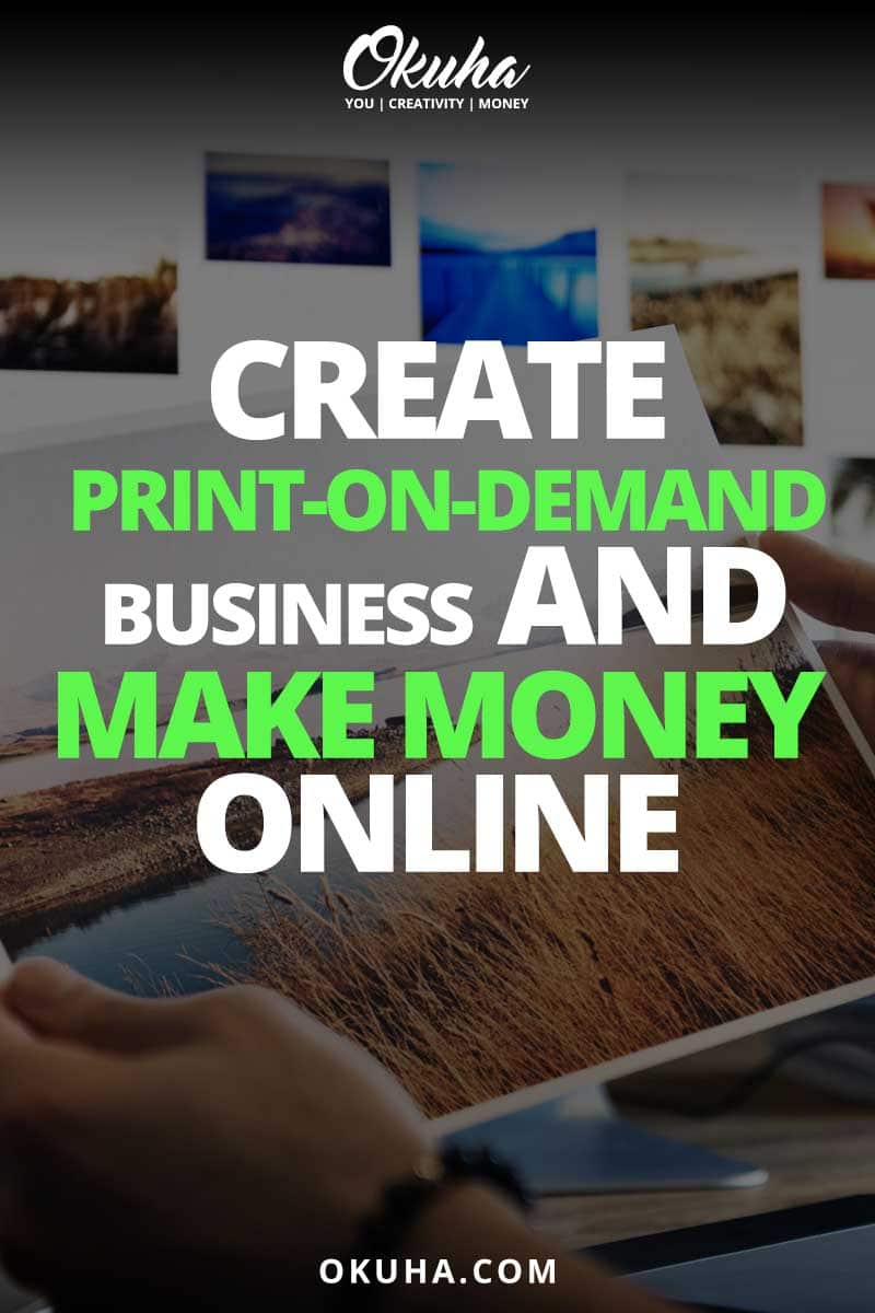 Create Print-on-Demand Business And Make Money Online
